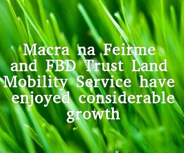Macra na Feirme and FBD Trust Land Mobility Service have enjoyed considerable growth