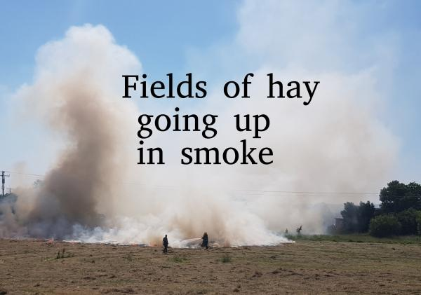 Fields of Hay going up in smoke!