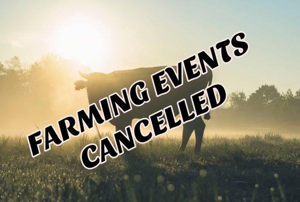 FARMING EVENTS ACROSS THE COUNTRY CANCELLED